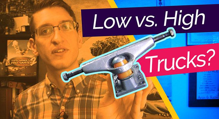 high trucks vs low trucks