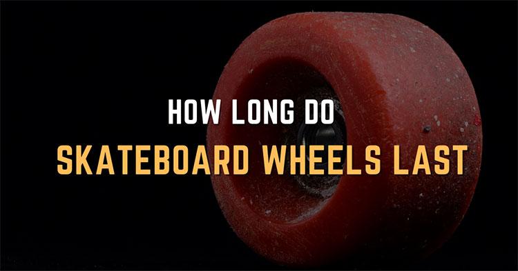How Long Do Skateboard Wheels Last? Skateboard guides