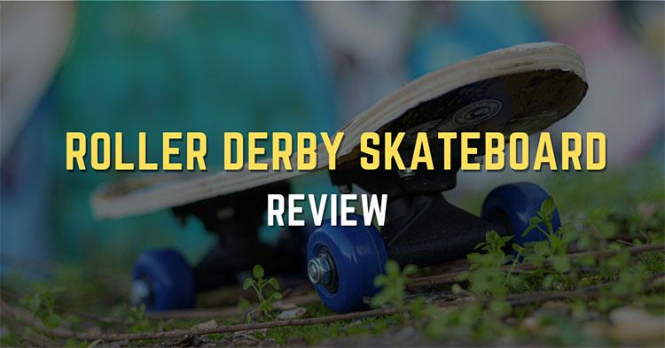 Top 3 Roller Derby Skateboard Reviews in 2021